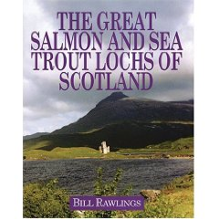 The Great Salmon & Sea-Trout Lochs Of Scotland